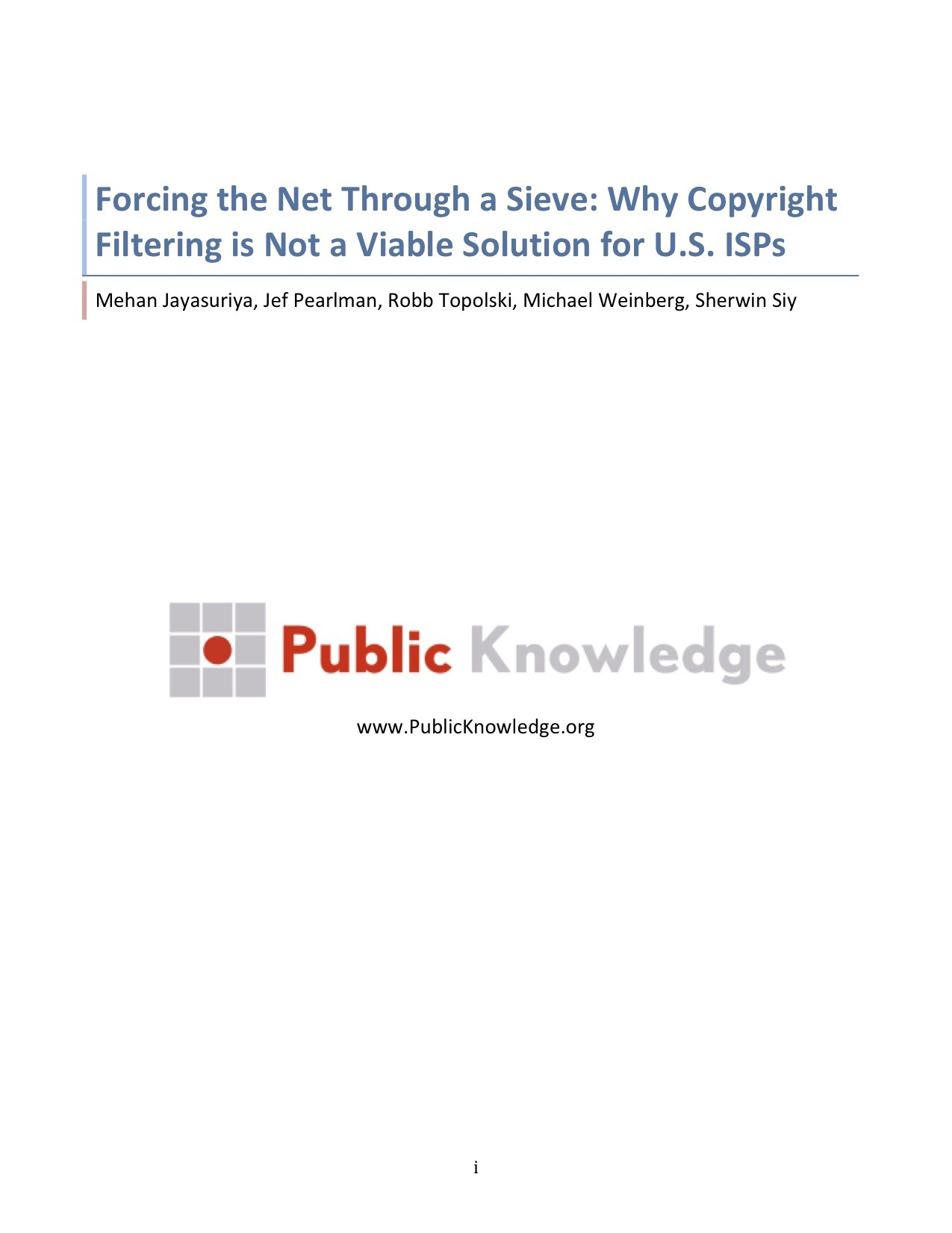 This whitepaper examines proposals to impose copyright filtering on ISPs and explains why it is not a viable solution to the problem of online copyright infringement. A PDF of this paper can be found here.